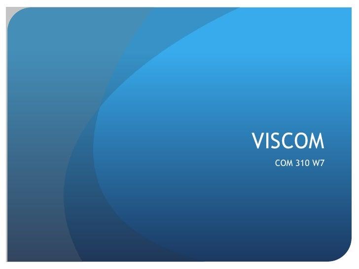 VISCOM<br />COM 310 W7<br />