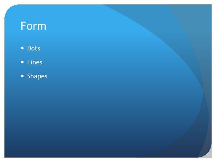 Form<br />Dots<br />Lines<br />Shapes<br />