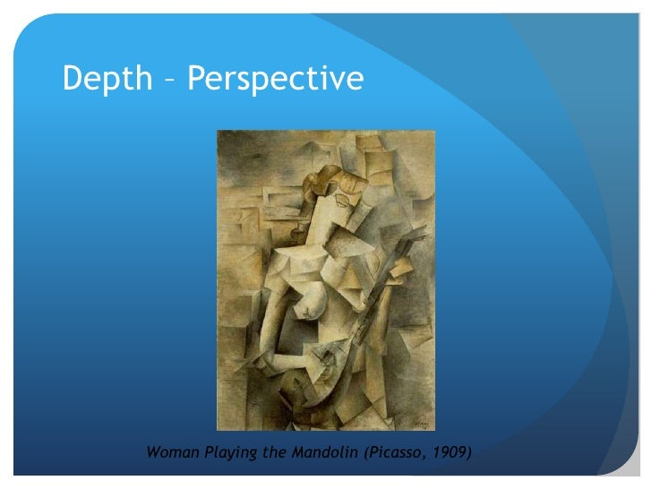 Depth – Perspective<br />Woman Playing the Mandolin (Picasso, 1909)<br />