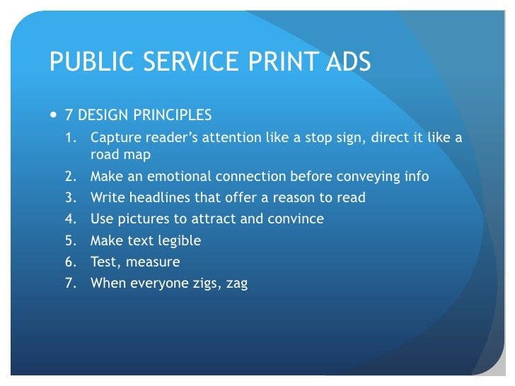 PUBLIC SERVICE PRINT ADS<br />7 DESIGN PRINCIPLES<br />Capture reader's attention like a stop sign, direct it like a road ...