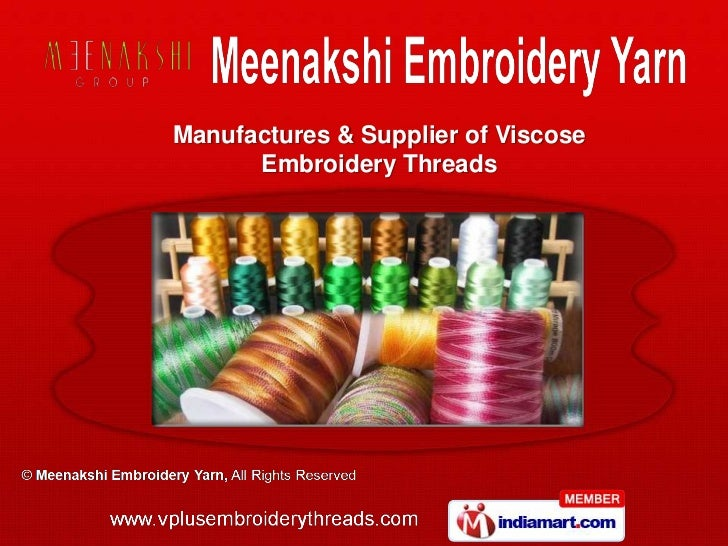 Manufactures & Supplier of Viscose      Embroidery Threads