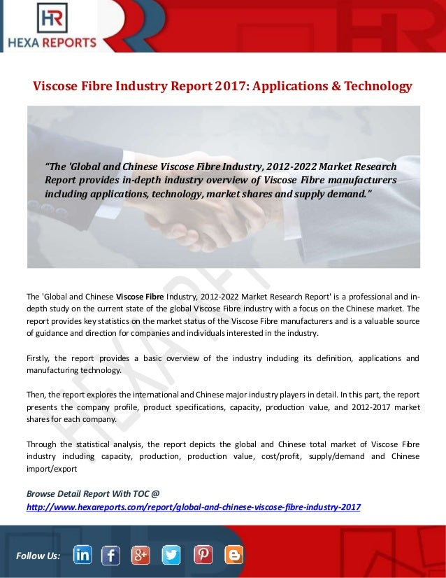 Follow Us: Viscose Fibre Industry Report 2017: Applications & Technology The 'Global and Chinese Viscose Fibre Industry, 2...