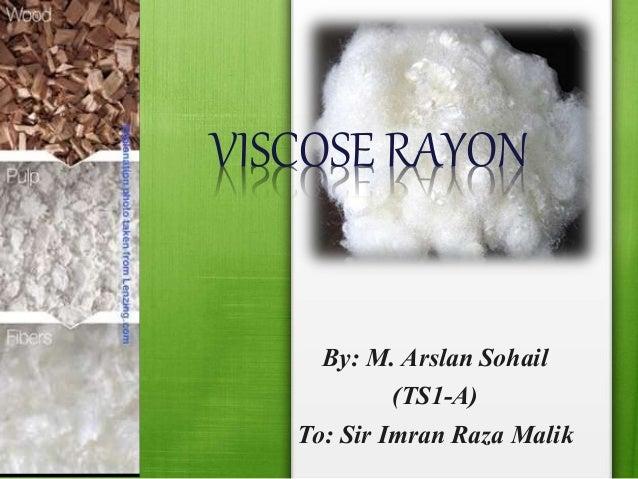 By: M. Arslan Sohail (TS1-A) To: Sir Imran Raza Malik VISCOSE RAYON