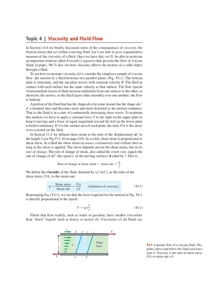 Topic 4 | Viscosity and Fluid FlowIn Section 14.6 we briefly discussed some of the consequences of viscosity, thefriction ...