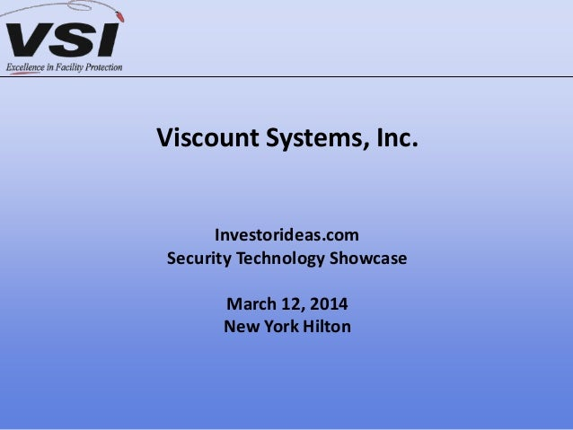 Viscount Systems, Inc. Investorideas.com Security Technology Showcase March 12, 2014 New York Hilton