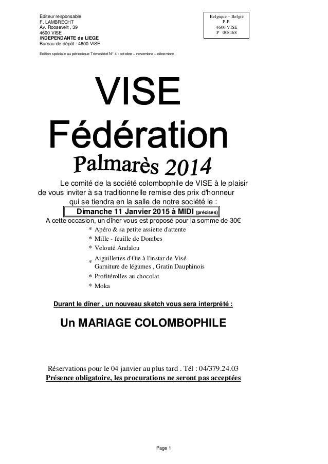 *  *  *  *  *  *  Moka  Le comité de la société colombophile de VISE à le plaisir  de vous inviter à sa traditionnelle rem...