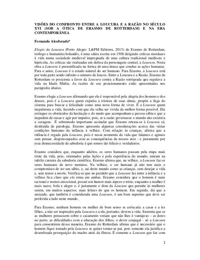 1 VISÕES DO CONFRONTO ENTRE A LOUCURA E A RAZÃO NO SÉCULO XVI (SOB A ÓTICA DE ERASMO DE ROTTERDAM) E NA ERA CONTEMPORÃNEA ...