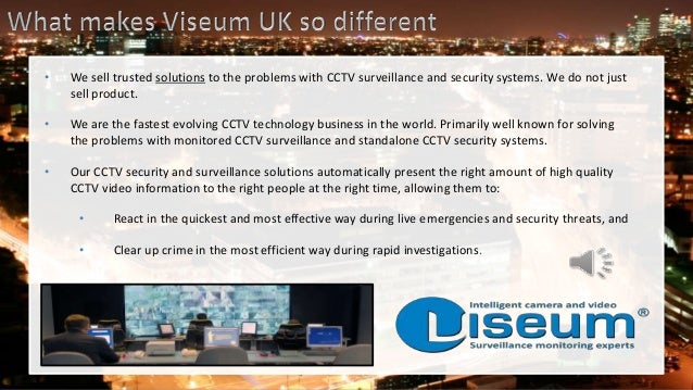 • We sell trusted solutions to the problems with CCTV surveillance and security systems. We do not just sell product. • We...