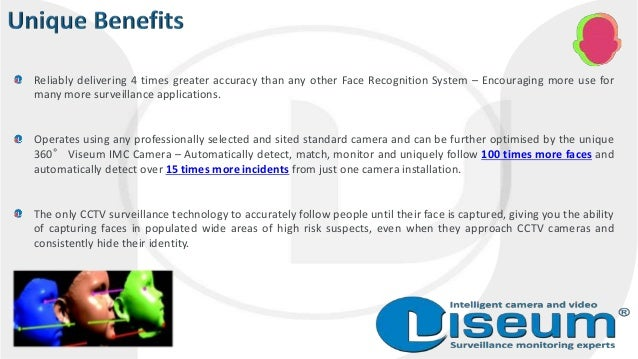 Reliably delivering 4 times greater accuracy than any other Face Recognition System – Encouraging more use for many more s...