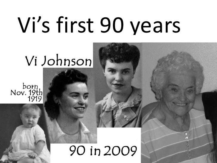 Vi's first 90 years<br />