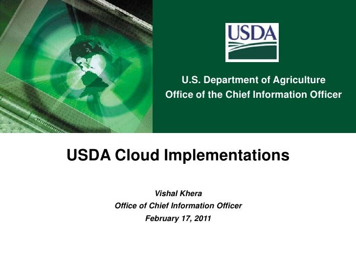 USDA Cloud Implementations<br />Vishal Khera<br />Office of Chief Information Officer<br />February 17, 2011<br />