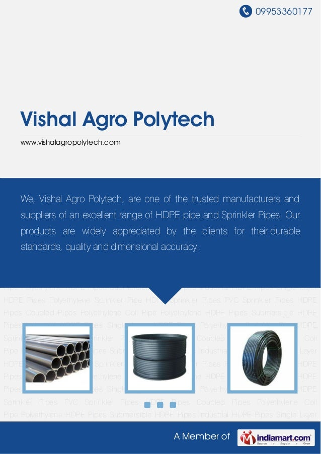 09953360177A Member ofVishal Agro Polytechwww.vishalagropolytech.comHDPE Pipes Coupled Pipes Polyethylene Coil Pipe Polyet...