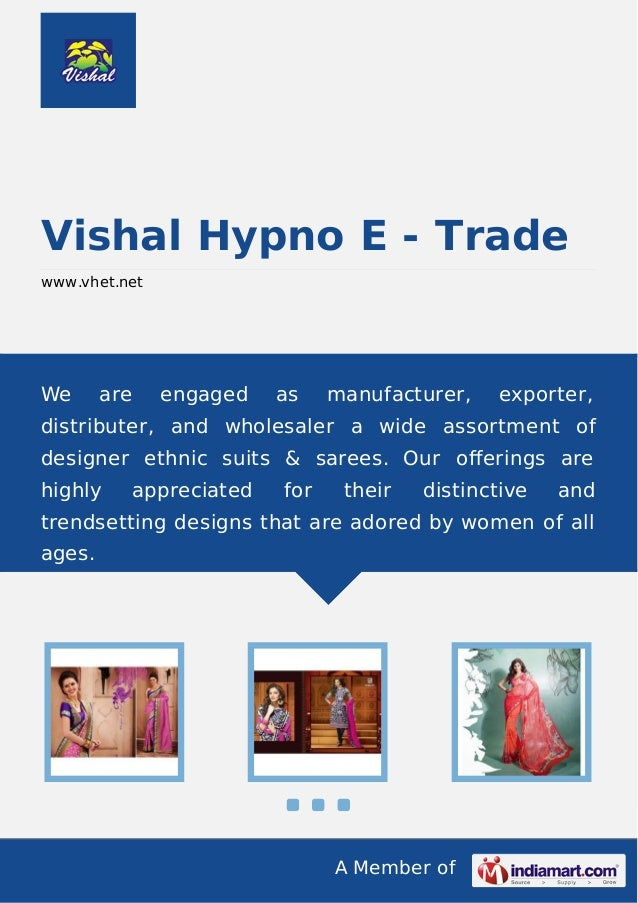 A Member of Vishal Hypno E - Trade www.vhet.net We are engaged as manufacturer, exporter, distributer, and wholesaler a wi...