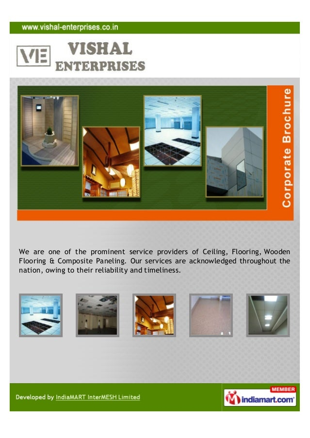 We are one of the prominent service providers of Ceiling, Flooring, WoodenFlooring & Composite Paneling. Our services are ...