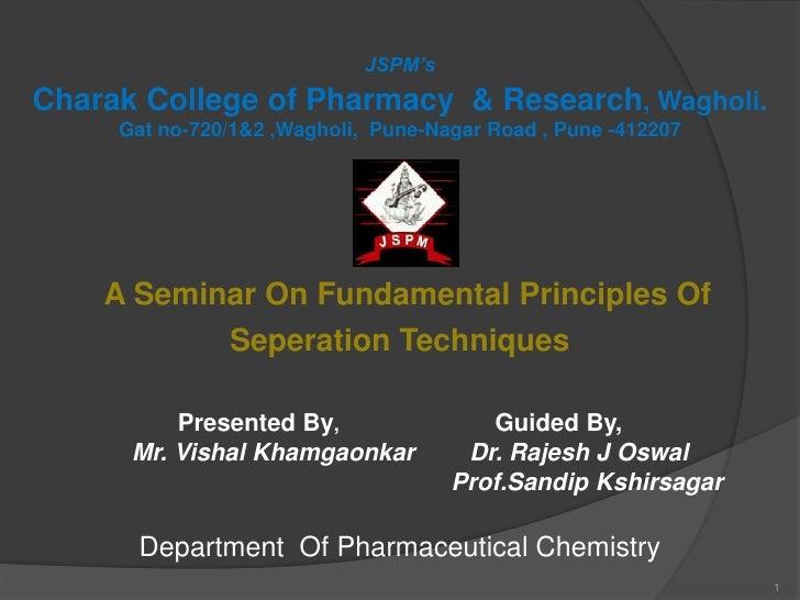 JSPM'sCharak College of Pharmacy & Research, Wagholi.     Gat no-720/1&2 ,Wagholi, Pune-Nagar Road , Pune -412207    A Sem...