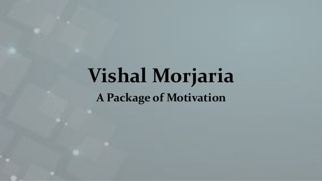 Vishal Morjaria A Package of Motivation