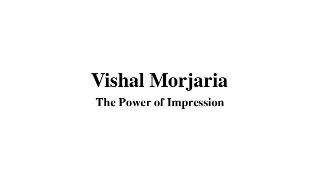 Vishal Morjaria The Power of Impression