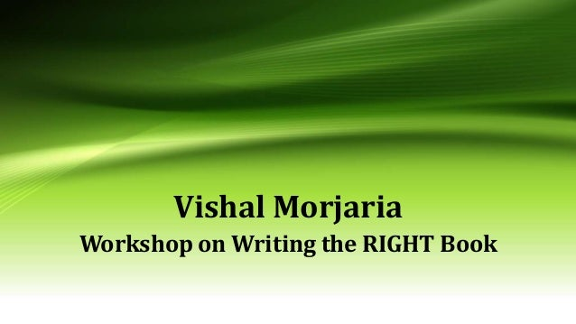 Vishal Morjaria Workshop on Writing the RIGHT Book