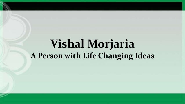 Vishal Morjaria A Person with Life Changing Ideas