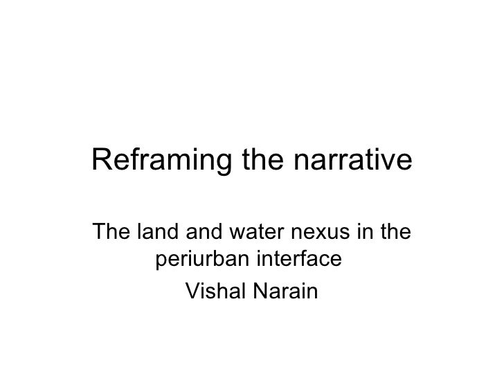 Vishal Narain Reframing The Narrative The Land And Water Nexus In T