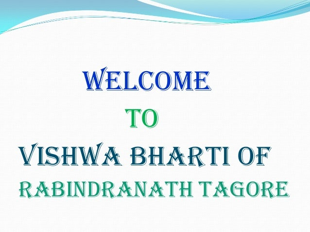 welcome to VISHWA BHARTI OF RABINDRANATH TAGORE