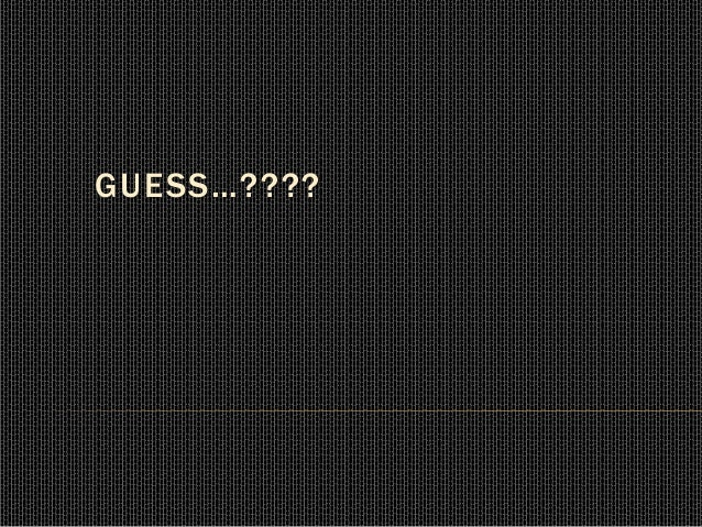 GUESS…????