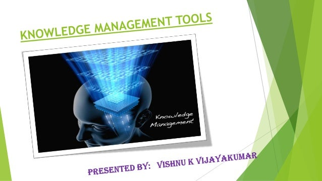 TOOLS FOR KNOWLEDGE MANAGEMENT IT TOOLS  BLOG   A Blog is a very simple 'journal style' website that contains a list of e...