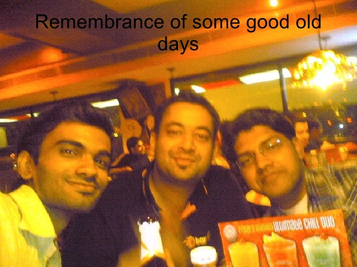 Remembrance of some good old           days
