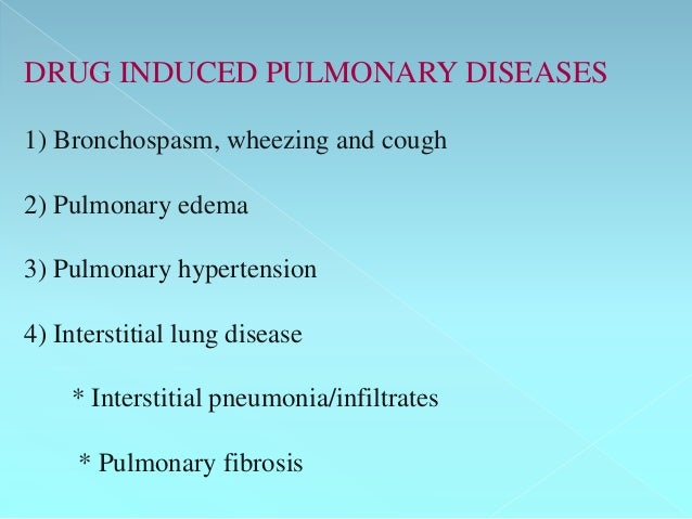 Drug Induced Pulmonary Diseases