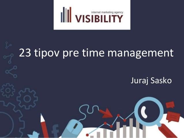 23 tipov pre time management Juraj Sasko