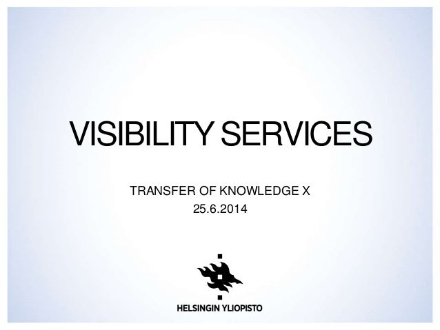 VISIBILITY SERVICES TRANSFER OF KNOWLEDGE X 25.6.2014