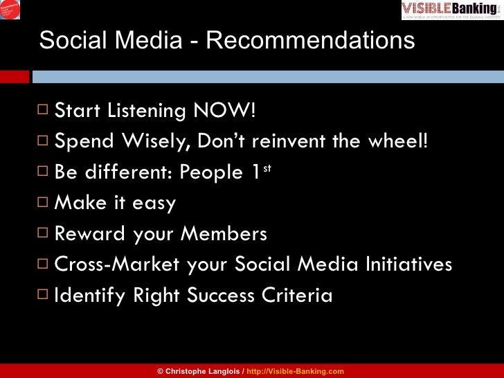 Social Media - Recommendations <ul><li>Start Listening NOW! </li></ul><ul><li>Spend Wisely, Don't reinvent the wheel! </li...