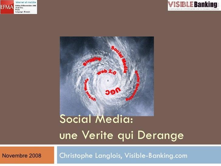 Christophe Langlois, Visible-Banking.com Social Media:  une Verite qui Derange Novembre 2008