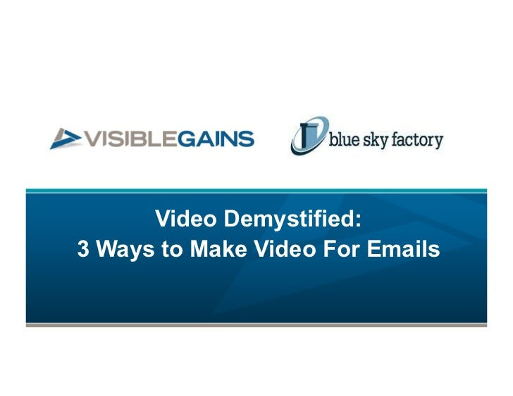 Video Demystified:3 Ways to Make Video For Emails