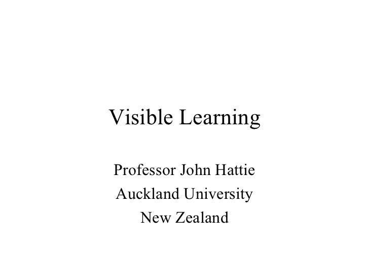 Visible LearningProfessor John HattieAuckland University    New Zealand