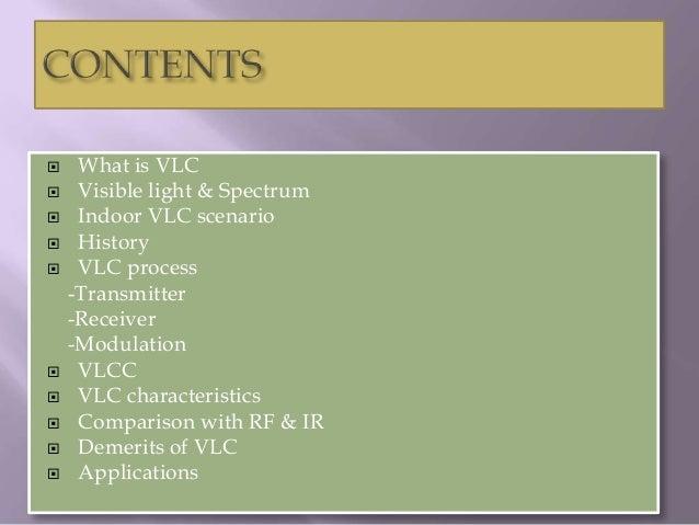     What is VLC    Visible light & Spectrum    Indoor VLC scenario    History    VLC process    -Transmitter    -Rece...