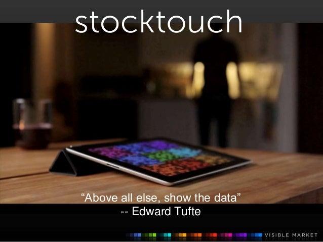 """Above all else, show the data"" -- Edward Tufte"
