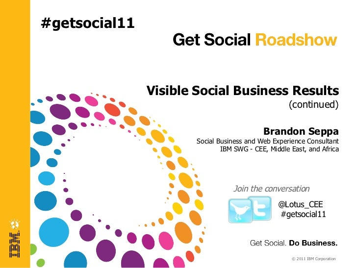 #getsocial11               Visible Social Business Results                                                    (continued) ...