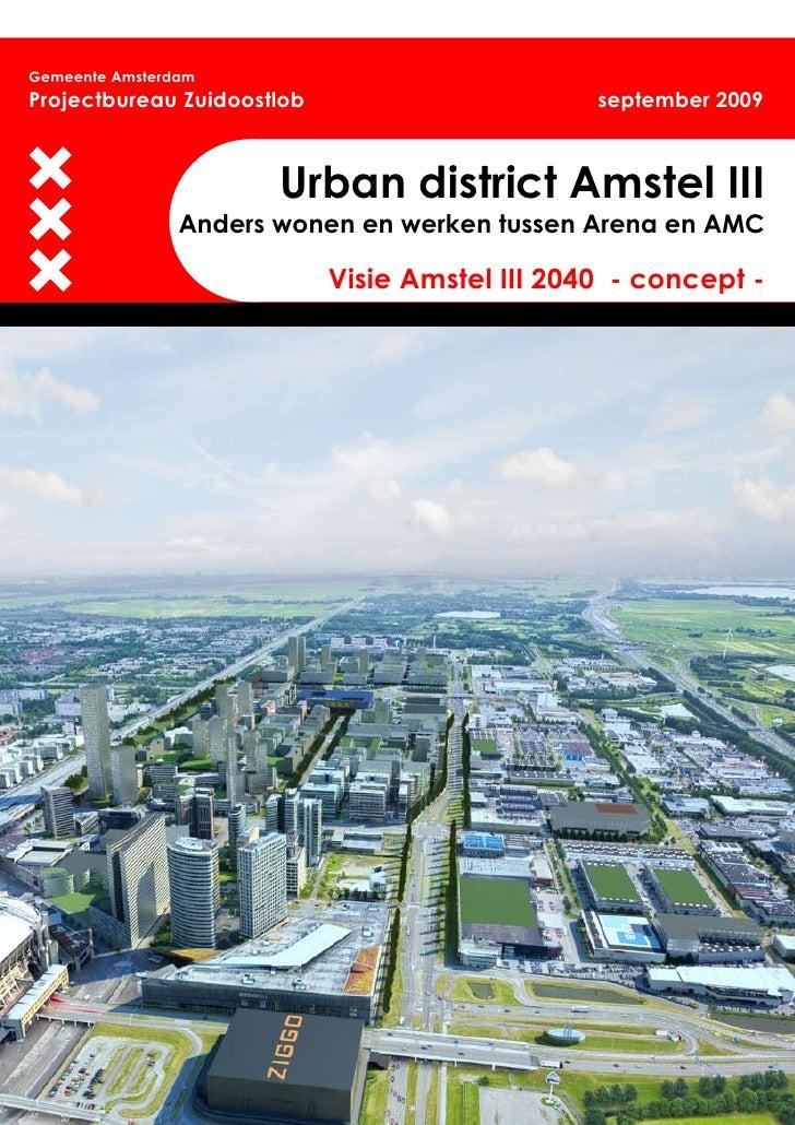 Gemeente AmsterdamProjectbureau Zuidoostlob                       september 2009                       Urban district Amst...