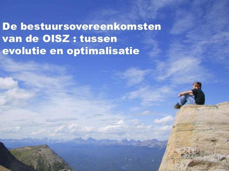 De bestuursovereenkomstenvan de OISZ : tussenevolutie en optimalisatie