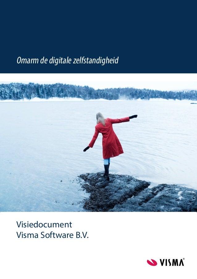 Omarm de digitale zelfstandigheid Visiedocument Visma Software B.V.
