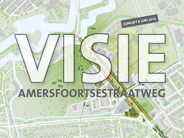 visievisie concept 8 juni 2015 amersfoortsestraatweg