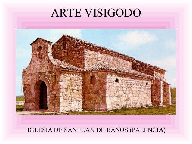 ARTE VISIGODO IGLESIA DE SAN JUAN DE BAÑOS (PALENCIA)