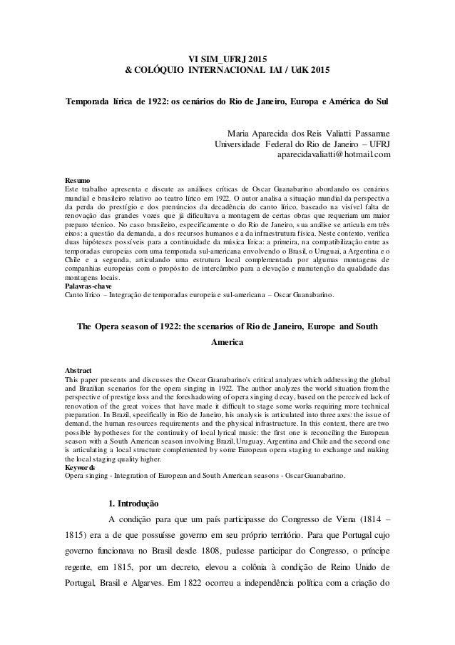 VI SIM_UFRJ 2015 & COLÓQUIO INTERNACIONAL IAI / UdK 2015 Temporada lírica de 1922: os cenários do Rio de Janeiro, Europa e...