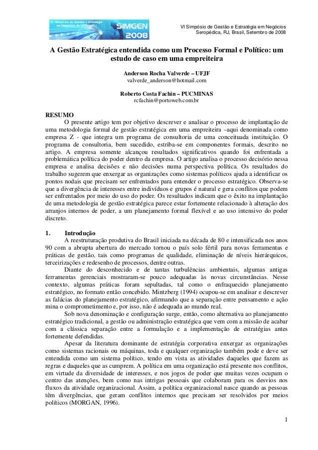 VI Simpósio de Gestão e Estratégia em Negócios Seropédica, RJ, Brasil, Setembro de 2008 1 A Gestão Estratégica entendida c...