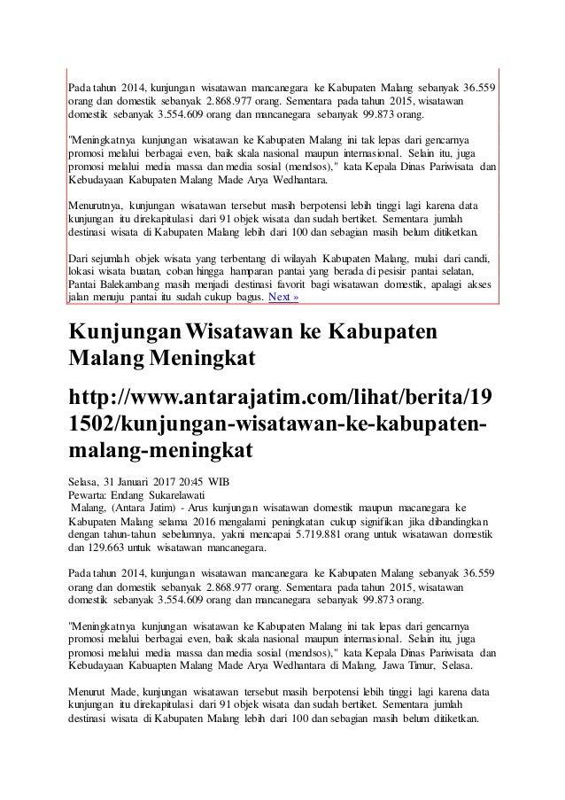Pada tahun 2014, kunjungan wisatawan mancanegara ke Kabupaten Malang sebanyak 36.559 orang dan domestik sebanyak 2.868.977...