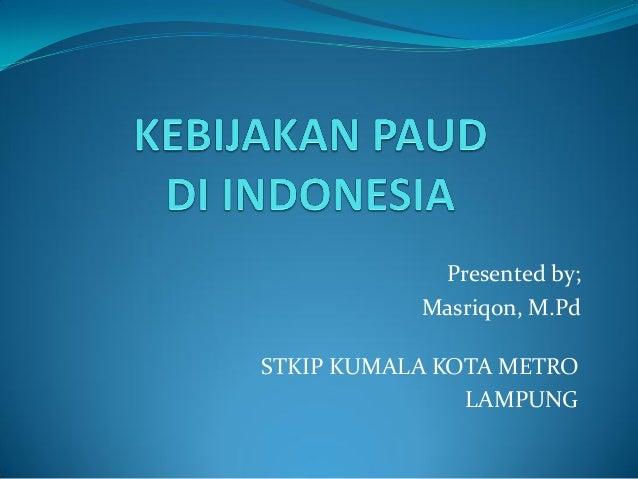 Presented by; Masriqon, M.Pd STKIP KUMALA KOTA METRO LAMPUNG