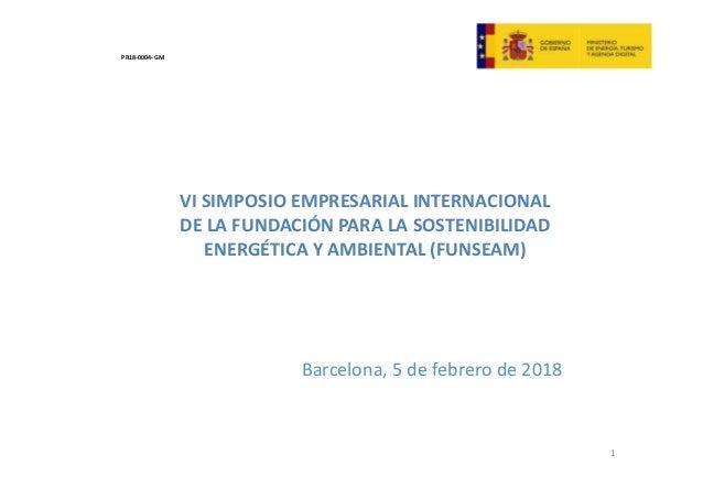 VISIMPOSIOEMPRESARIALINTERNACIONAL DELAFUNDACIÓNPARALASOSTENIBILIDAD ENERGÉTICAYAMBIENTAL FUNSEAM Bar elo a,...