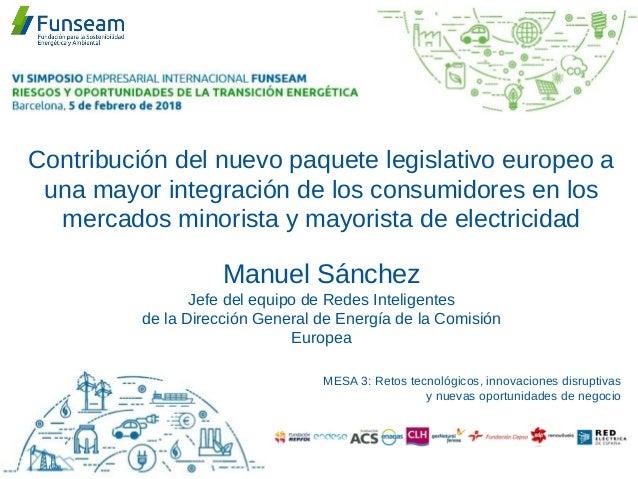 Contribución del nuevo paquete legislativo europeo a una mayor integración de los consumidores en los mercados minorista y...