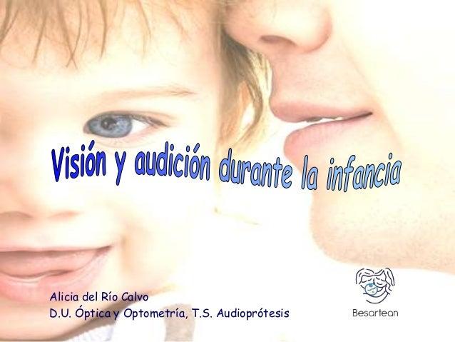 Alicia del Río Calvo D.U. Óptica y Optometría, T.S. Audioprótesis